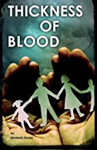 Thickness of Blood by Kimberly Gould
