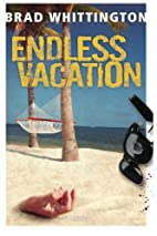 Endless Vacation by Brad Whittington