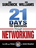 Sukenick, Ron: 21 Days to Success Through Networking: The Life and Times of Gnik Rowten