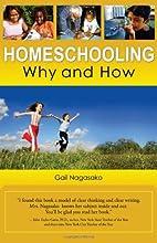 Homeschooling Why & How by Gail Nagasako