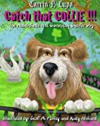 Catch That Collie: A tale about becoming a…