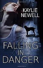 Falling in Danger by Kaylie Newell