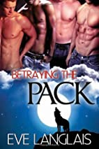 Betraying the Pack (Pack, #2) by Eve…