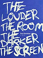The Louder the Room the Darker the Screen by…