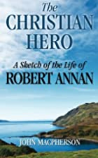 The Christian Hero: A Sketch of the Life of…