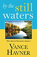 By The Still Waters by Vance Havner