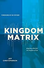 The Kingdom Matrix: Designing a Church for…