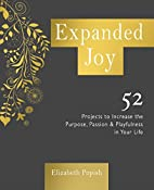 Expanded Joy: 52 Projects to Increase the…