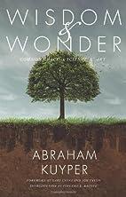 Wisdom & Wonder: Common Grace in Science &…