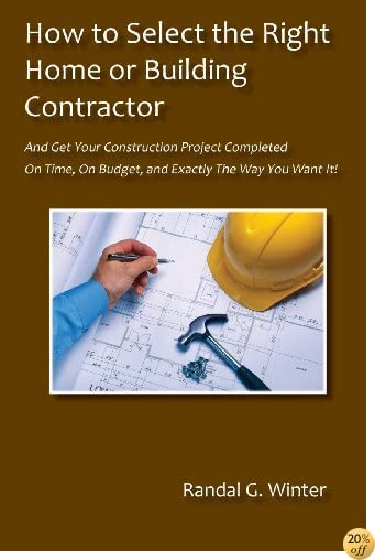 How to Select the Right Home or Building Contractor