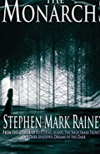 The Monarchs by Stephen Mark Rainey