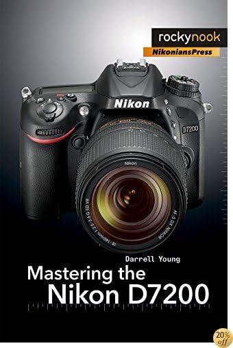 TMastering the Nikon D7200