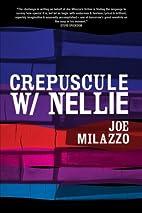 Crepuscule W/Nellie: a novel (#RECURRENT)…