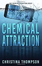 Chemical Attraction (The Chemical Attraction…