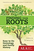 Finding Your Roots: Easy-to-Do Genealogy and…