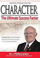 Character: The Ultimate Success Factor by J.…