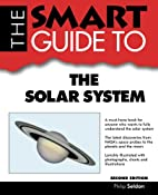 The Smart Guide to the Solar System (Smart…