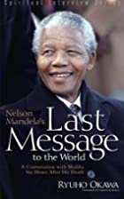 Nelson Mandela's Last Message to the…