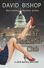 The Blackmail Club by David Bishop