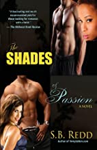 The Shades of Passion by S.B. Redd
