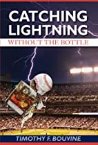 Catching Lightning Without the Bottle by…