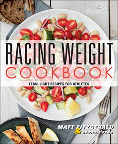 racing-weight-cookbook-lean-light-recipes-for-athletes-racing-weight-series