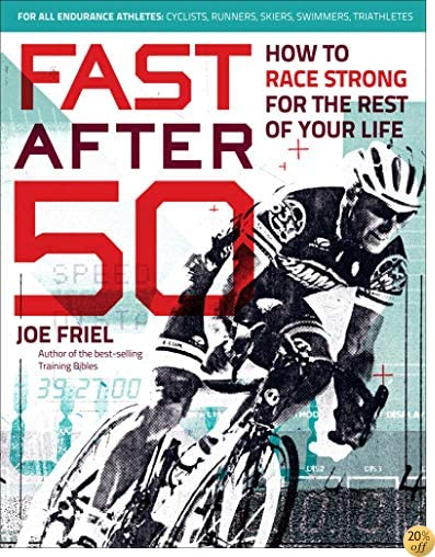 TFast After 50: How to Race Strong for the Rest of Your Life
