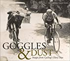 Goggles & Dust: Images from Cycling's Glory…