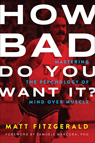 how-bad-do-you-want-it-mastering-the-psychology-of-mind-over-muscle