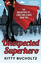 Unexpected Superhero (Adventures of Lewis…
