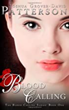 Blood Calling: The Blood Calling Series…