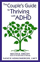 The Couple's Guide to Thriving with ADHD by…