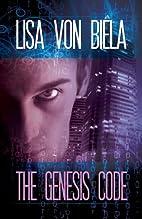The Genesis Code by Lisa von Biela