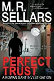 Sellars, M. R.: Perfect Trust: A Rowan Gant Investigation