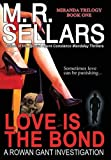 Sellars, M. R.: Love Is the Bond: A Rowan Gant Investigation