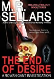 Sellars, M. R.: The End of Desire: A Rowan Gant Investigation