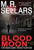Sellars, M. R.: Blood Moon: A Rowan Gant Investigation