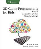 3D Game Programming for Kids: Create…
