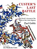 Goble, Paul: Custer's Last Battle: Red Hawk's Account of the Battle of the Little Bighorn