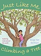 Just Like Me, Climbing a Tree: Exploring…
