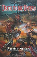 Death to the Undead by Pembroke Sinclair