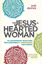 The Jesus-Hearted Woman: 10 Leadership…