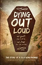 Dying Out Loud: No Guilt in Life, No Fear in…