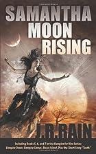 Samantha Moon Rising by J.R. Rain