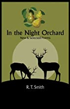 In the Night Orchard: Selected Poems by R.…