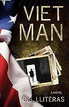 Viet Man by D. S. Lliteras