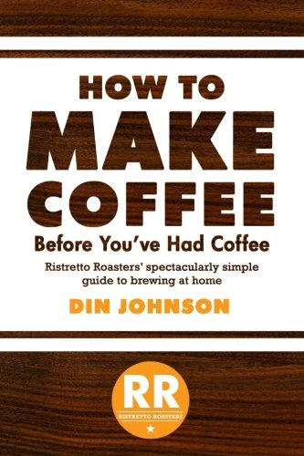 how-to-make-coffee-before-youve-had-coffee-ristretto-roasters-spectacularly-simple-guide-to-brewing-at-home