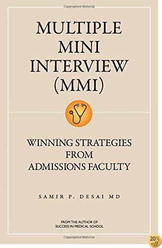 TMultiple Mini Interview Mmi: Winning Strategies from Admissions Faculty