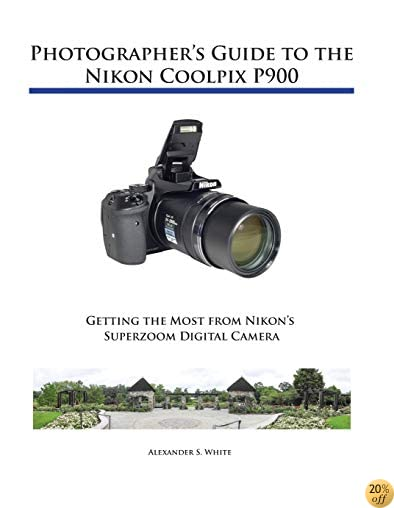 TPhotographer's Guide to the Nikon Coolpix P900