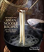 The World's Best Asian Noodle Recipes:…